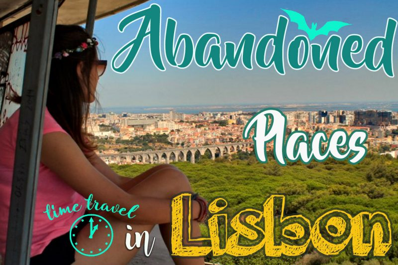 Abandoned places in Lisbon