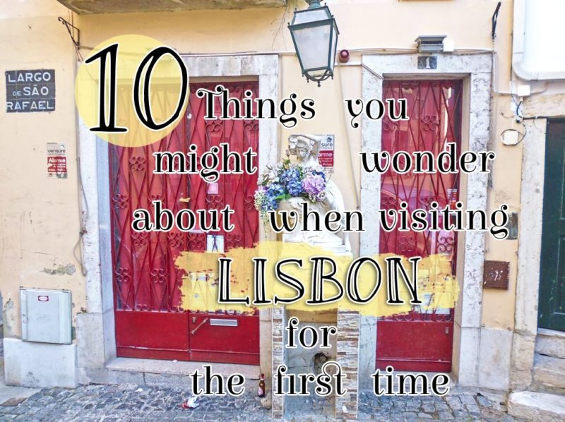 10 Things you might wonder about when visiting Lisbon for the first time